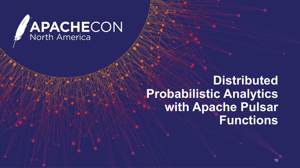 Distributed Probabilistic Analytics with Apache...