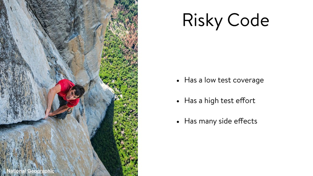 Risky Code • Has a low test coverage • Has a hi...