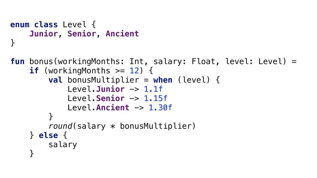 enum class Level { Junior, Senior, Ancient } fu...