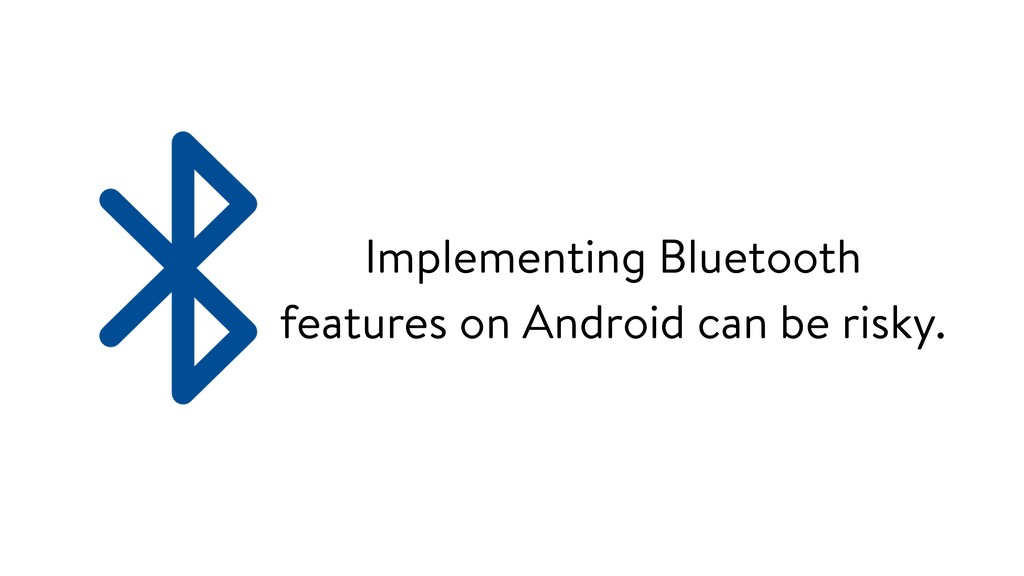 Implementing Bluetooth features on Android can ...