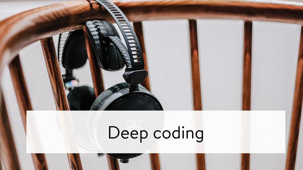 Deep coding