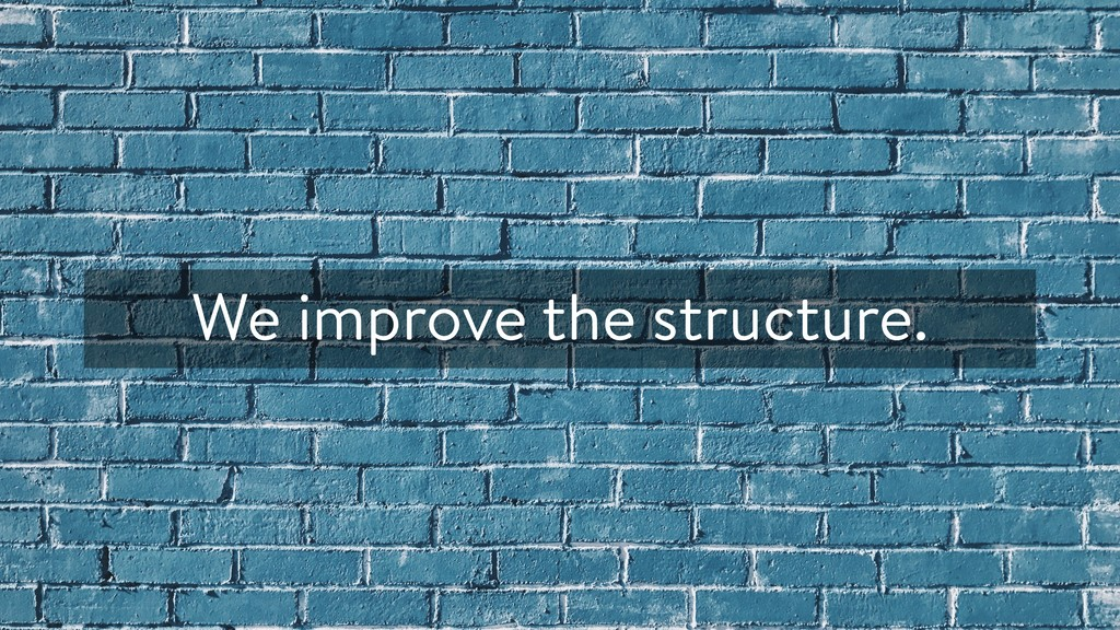 We improve the structure.