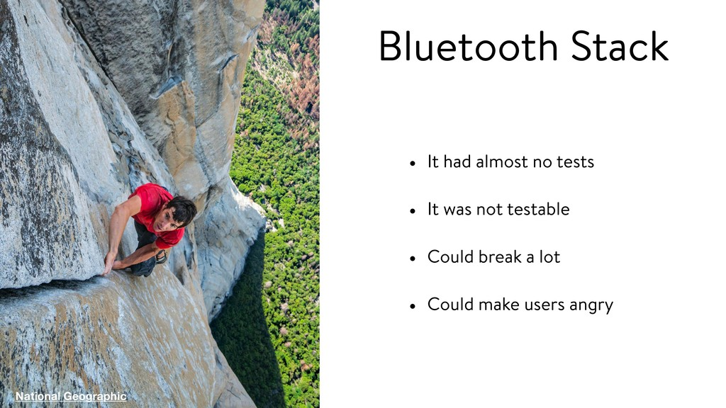 Bluetooth Stack • It had almost no tests • It w...