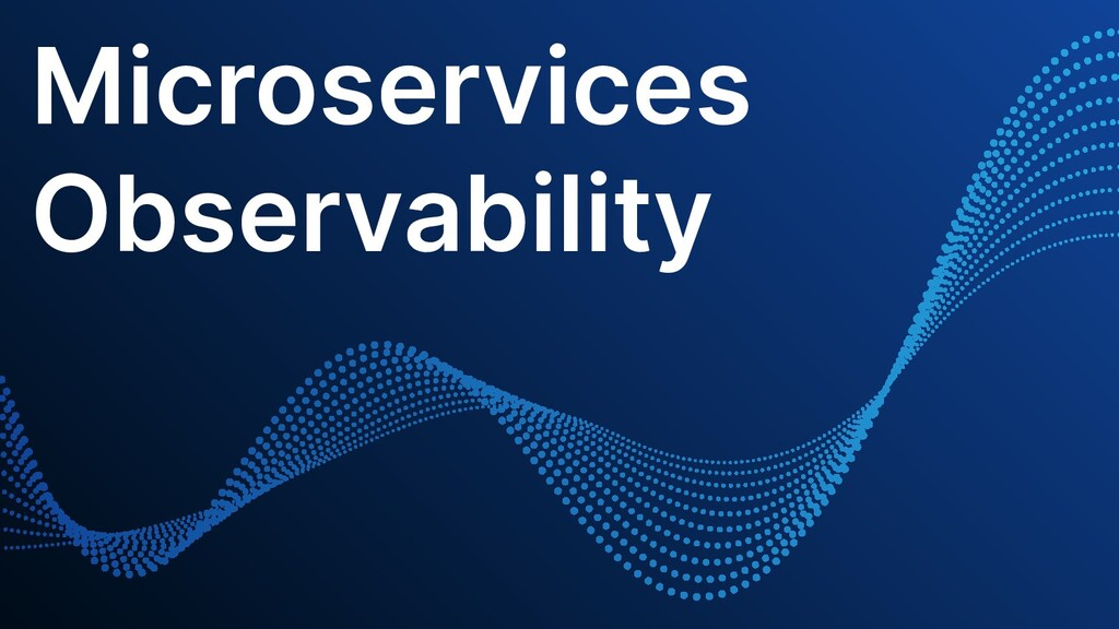 Microservices Observability