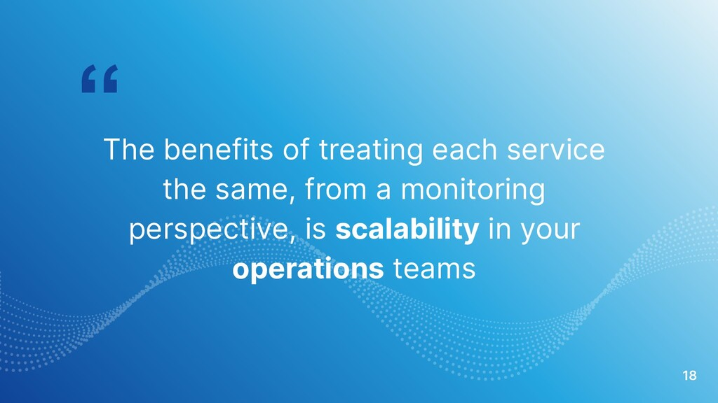 """ The benefits of treating each service the sam..."