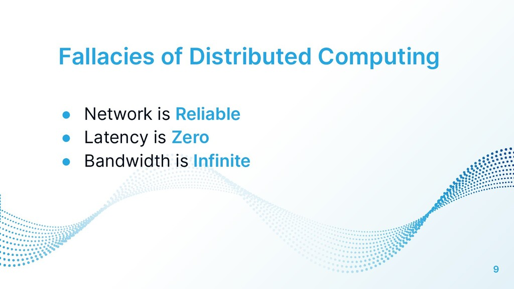 Fallacies of Distributed Computing 9 ● Network ...