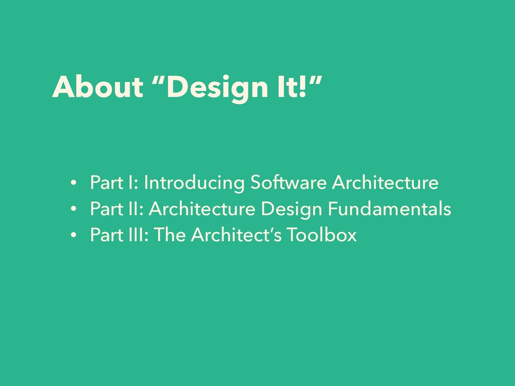 """About """"Design It!"""" • Part I: Introducing Softwa..."""