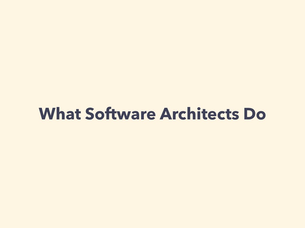 What Software Architects Do