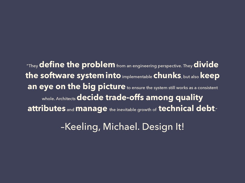 """–Keeling, Michael. Design It! """"They define the p..."""