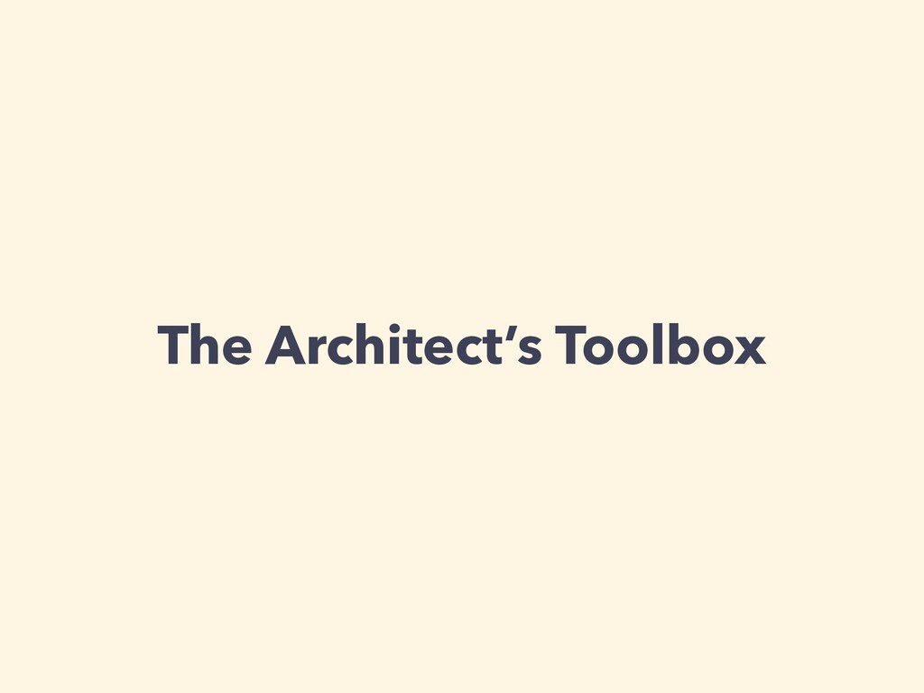 The Architect's Toolbox