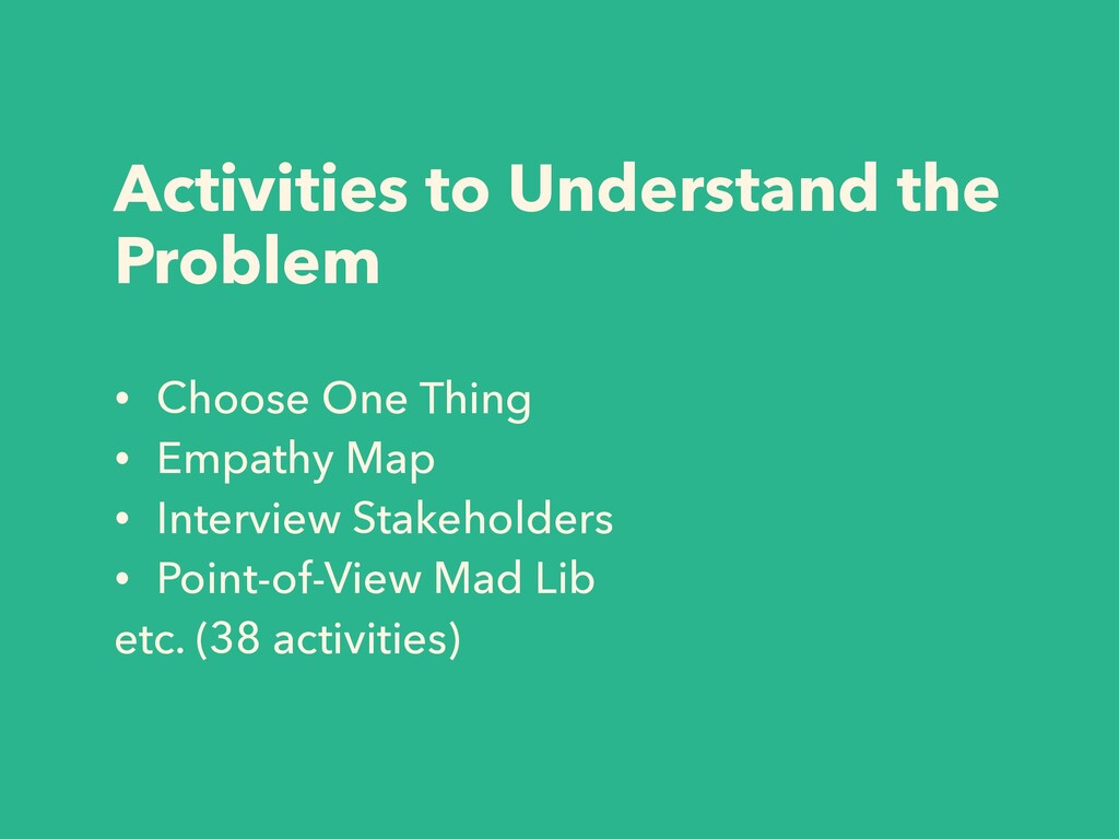 Activities to Understand the Problem • Choose O...