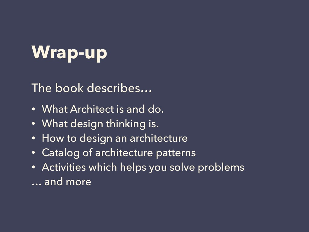 Wrap-up The book describes… • What Architect is...