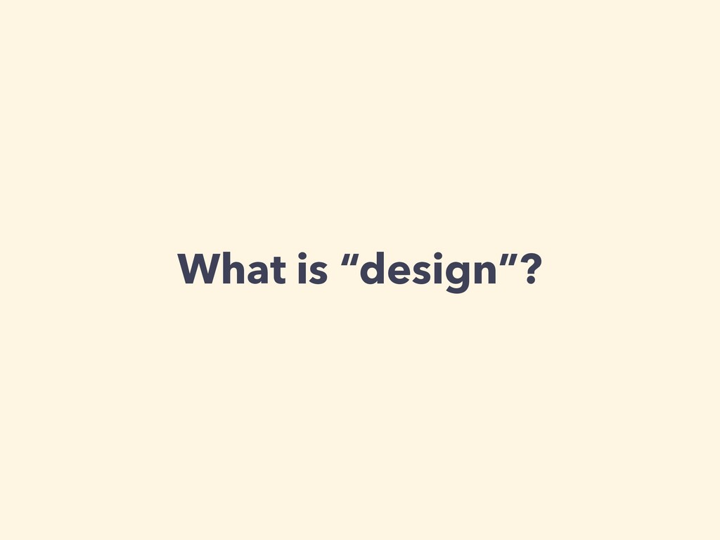 """What is """"design""""?"""