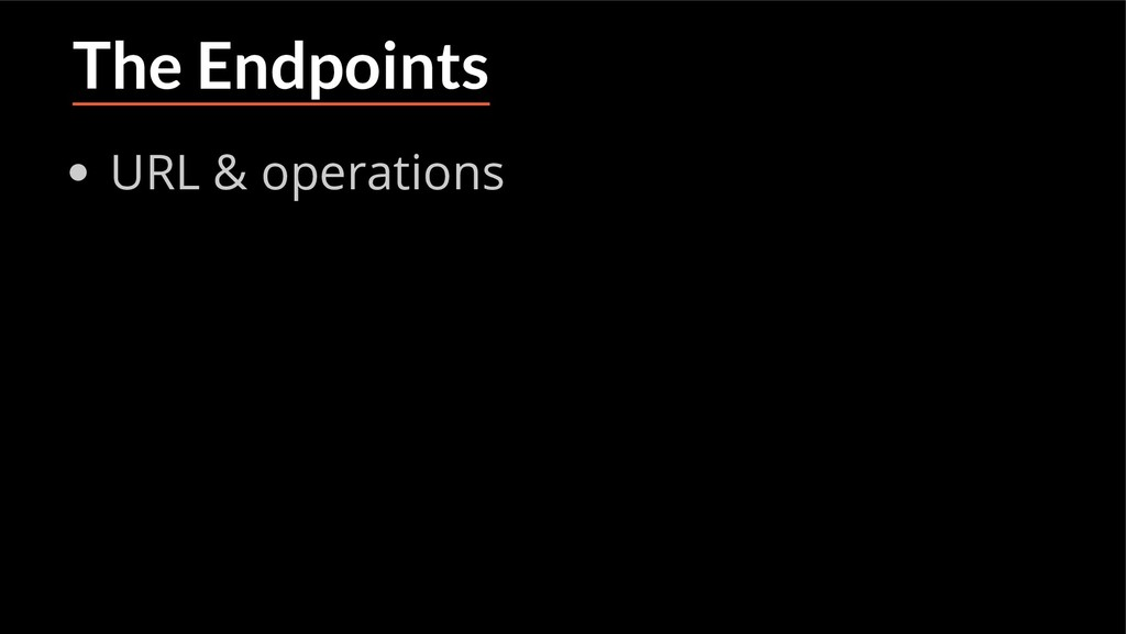 The Endpoints URL & operations