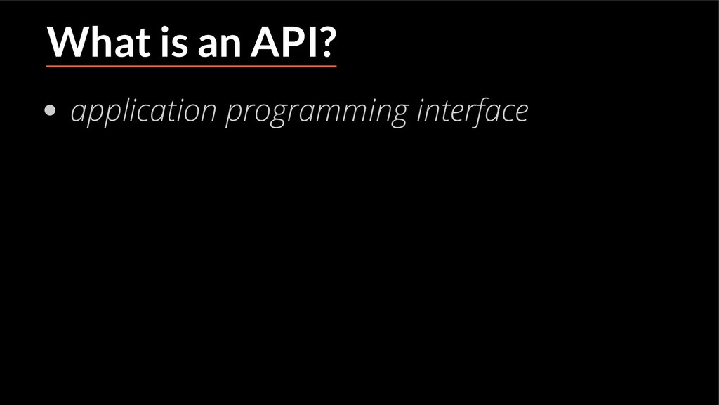 What is an API? application programming interfa...
