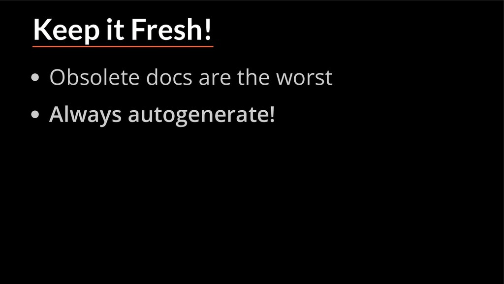 Keep it Fresh! Obsolete docs are the worst Alwa...