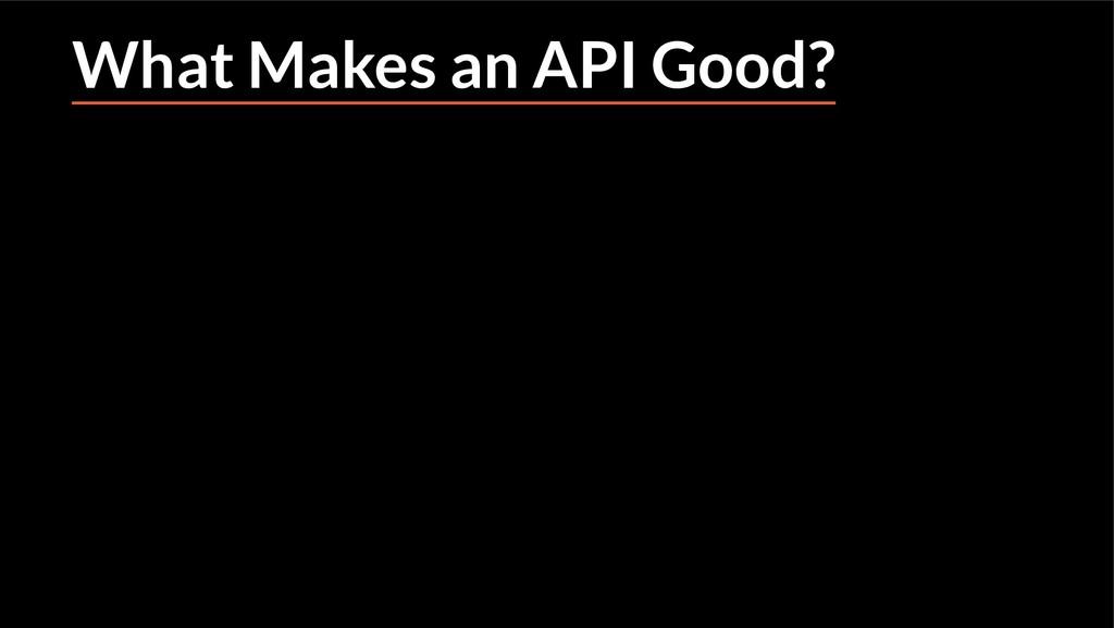 What Makes an API Good?