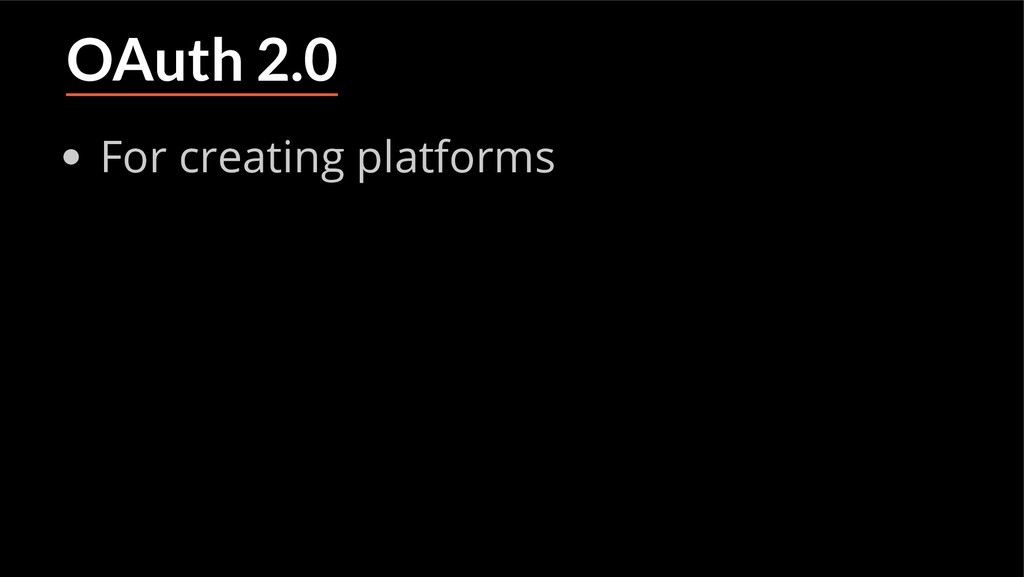 OAuth 2.0 For creating platforms