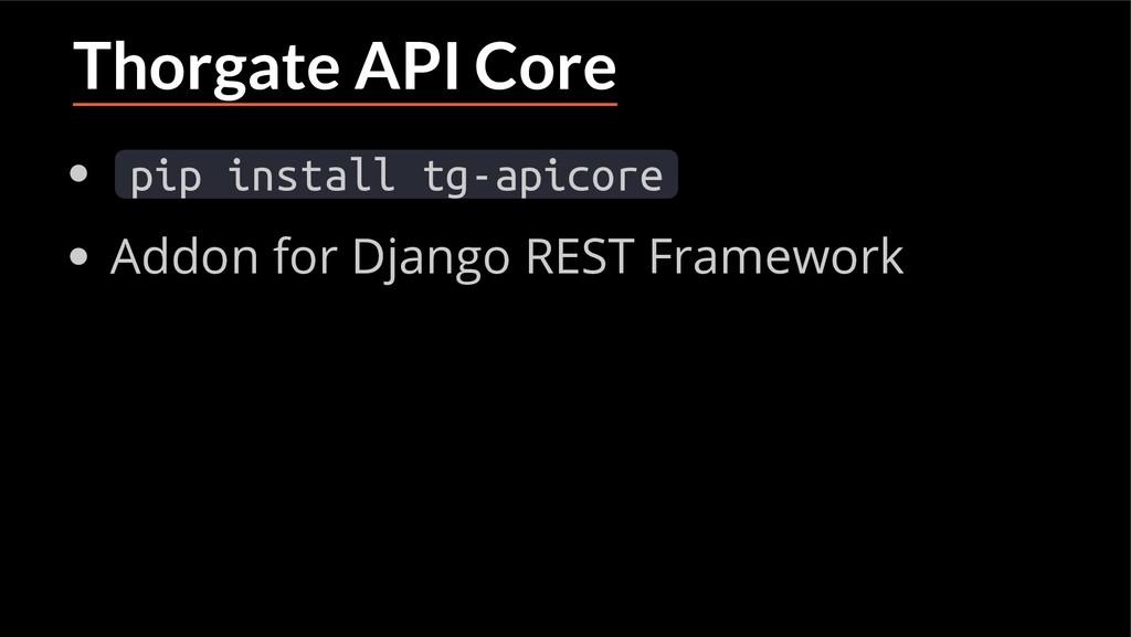 Thorgate API Core pip install tg-apicore Addon ...