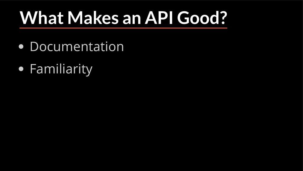 What Makes an API Good? Documentation Familiari...
