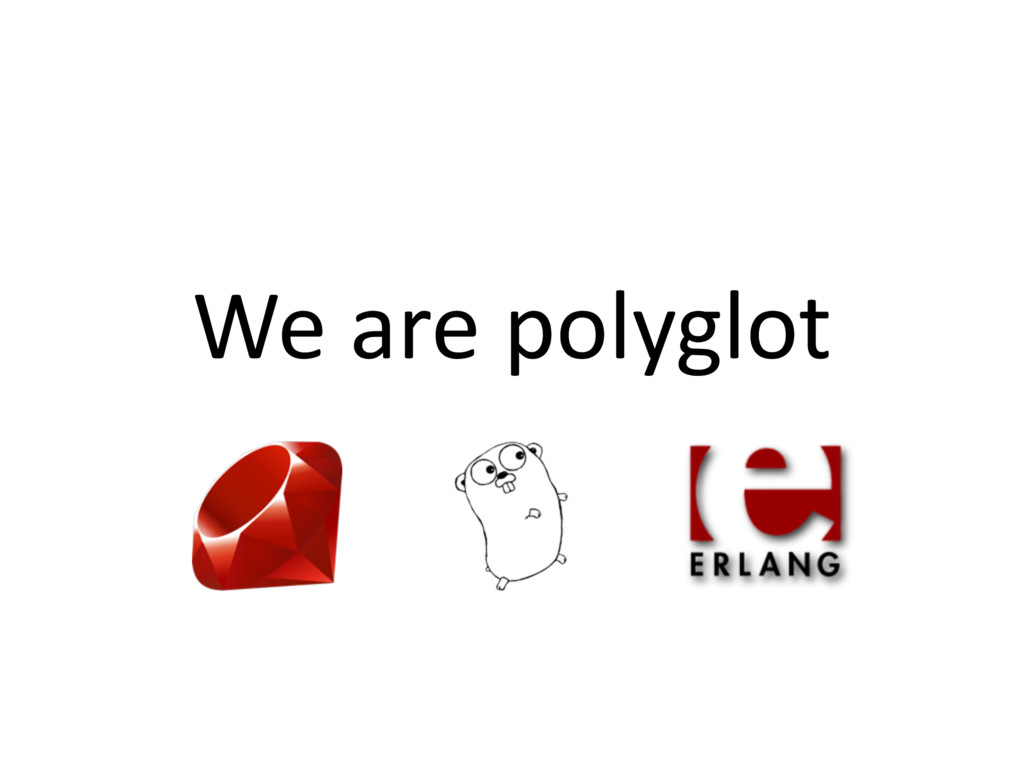 We are polyglot