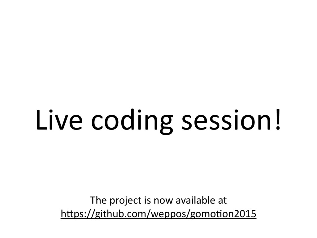 Live coding session! The project is now availab...