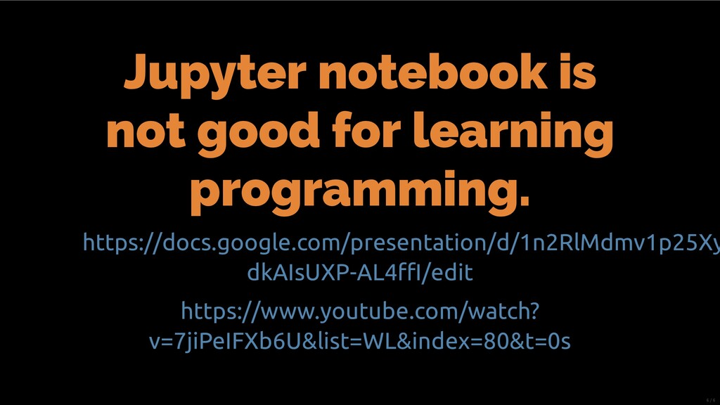 Jupyter notebook is not good for learning progr...