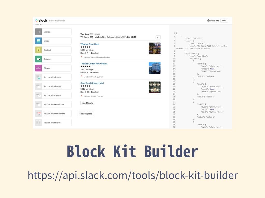 Block Kit Builder https://api.slack.com/tools/b...