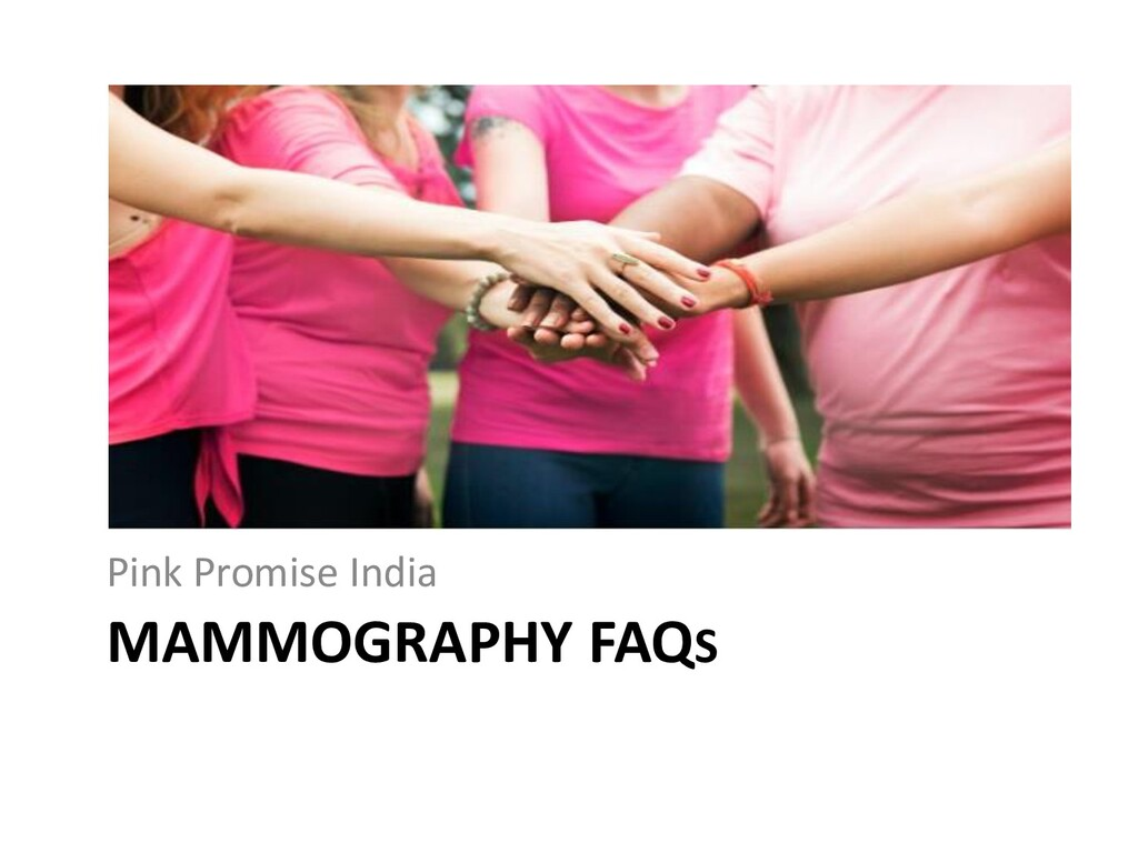 MAMMOGRAPHY FAQS Pink Promise India