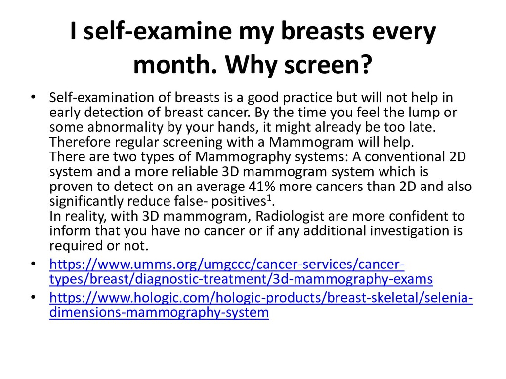 I self-examine my breasts every month. Why scre...