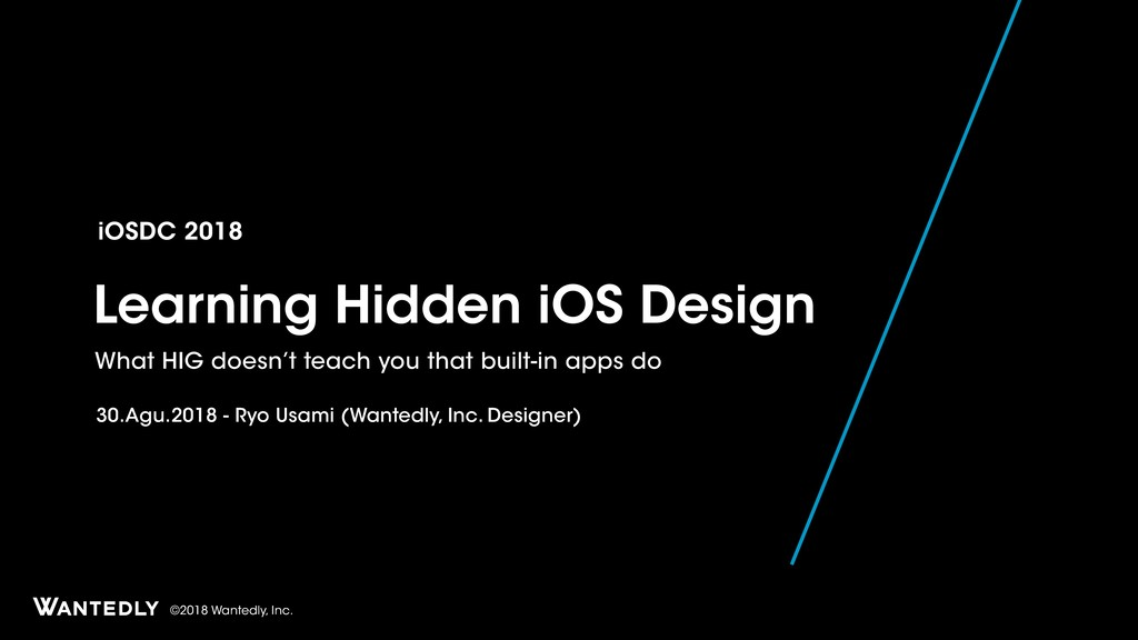 ©2018 Wantedly, Inc. Learning Hidden iOS Design...