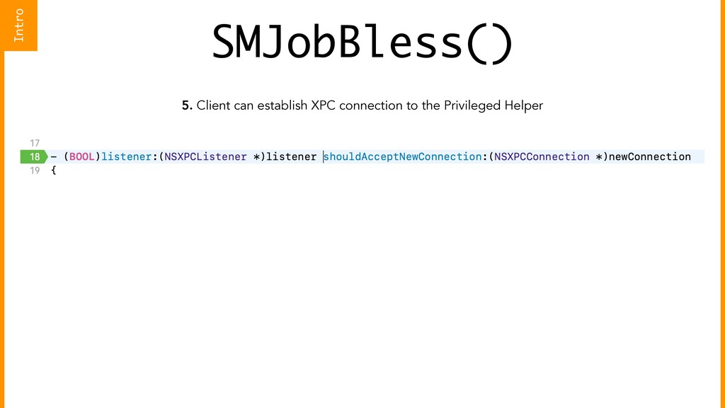 SMJobBless() 5. Client can establish XPC connec...