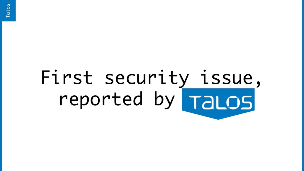 First security issue, reported by Talos