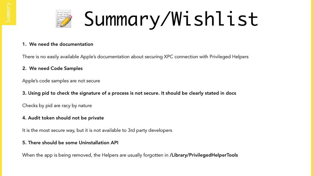 Summary/Wishlist 1. We need the documentation ...