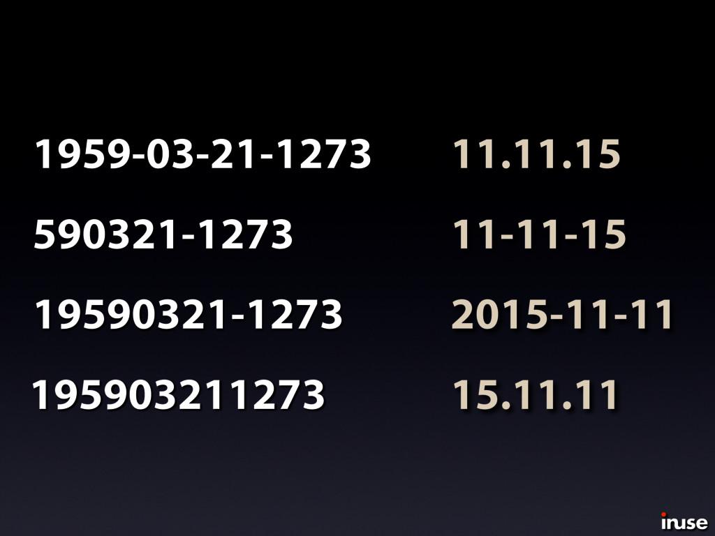 11.11.15 11-11-15 2015-11-11 15.11.11 1959-03-2...