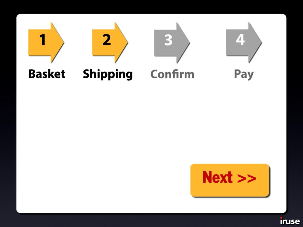 1 2 3 4 Next >> Basket Shipping Con rm Pay