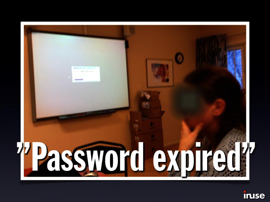 """""""Password expired"""""""