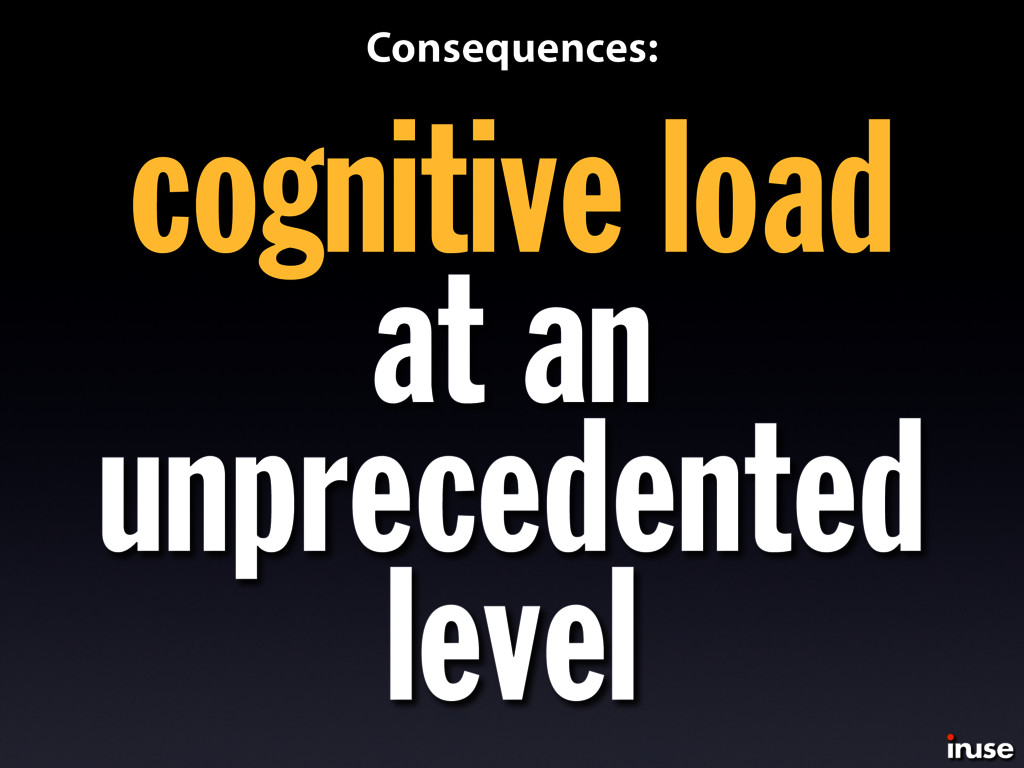 cognitive load at an unprecedented level Conseq...