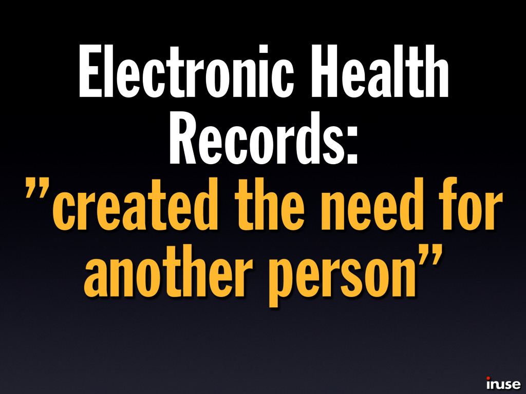 """Electronic Health Records: """"created the need fo..."""