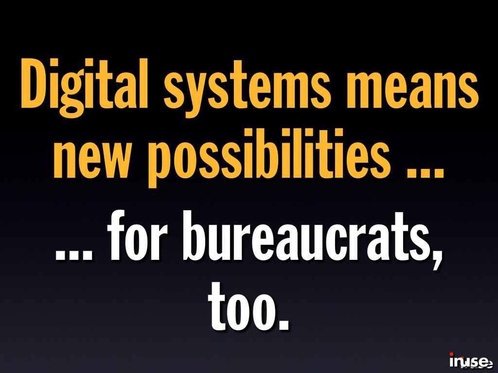 Digital systems means new possibilities ... ......