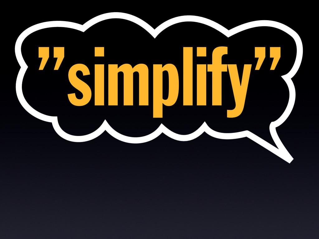 """simplify"""