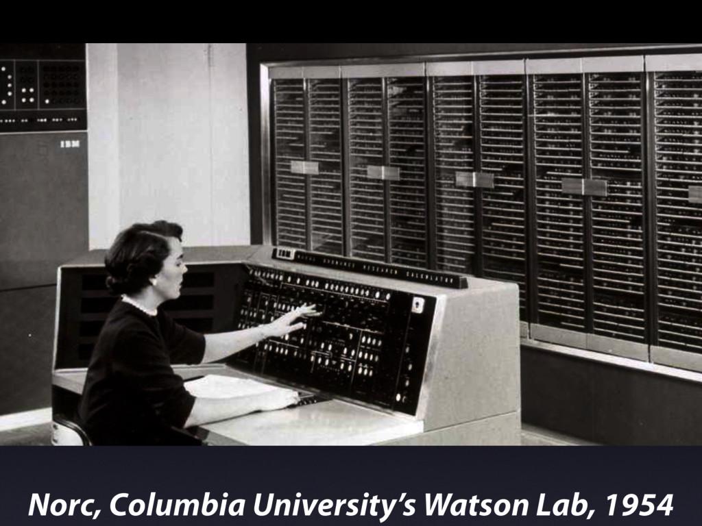 Norc, Columbia University's Watson Lab, 1954