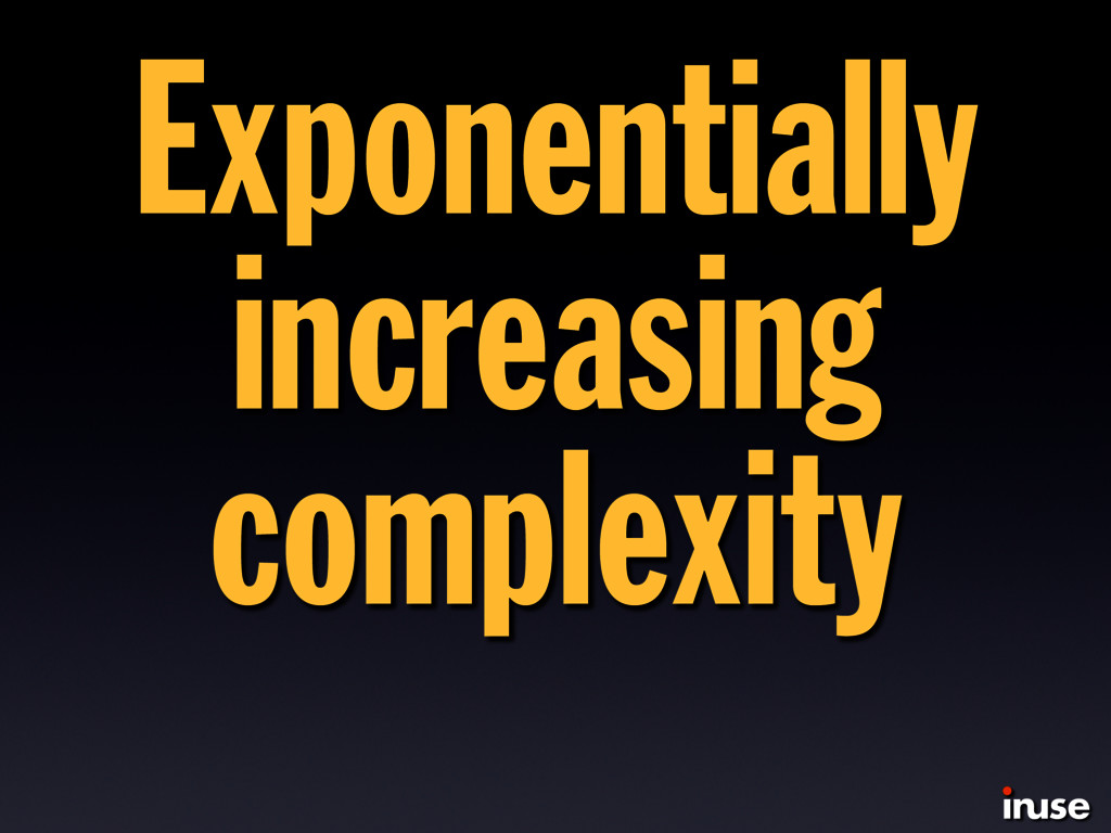 Exponentially increasing complexity