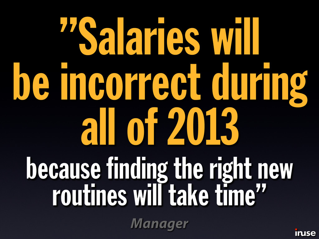 """""""Salaries will be incorrect during all of 2013 ..."""