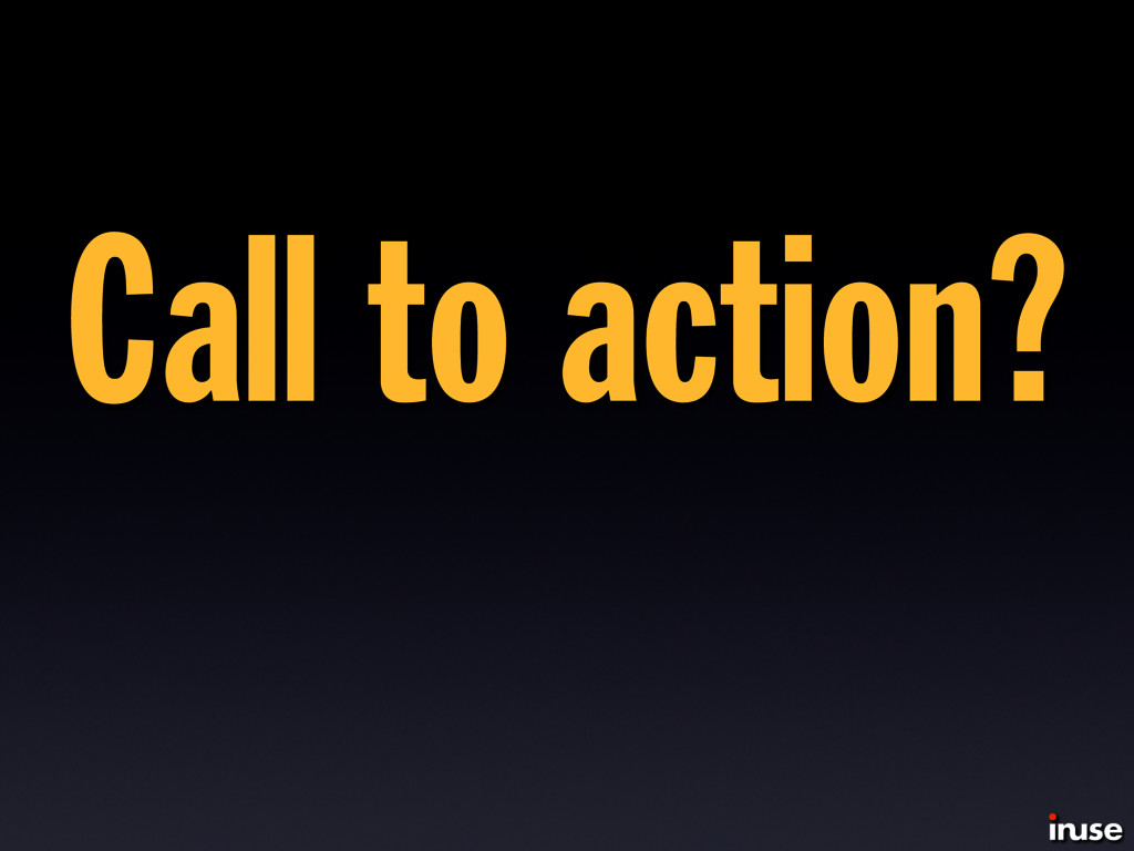 Call to action?