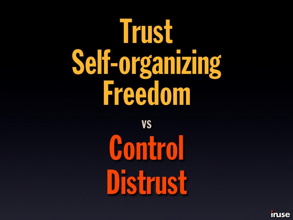 Trust Self-organizing Freedom Control Distrust ...
