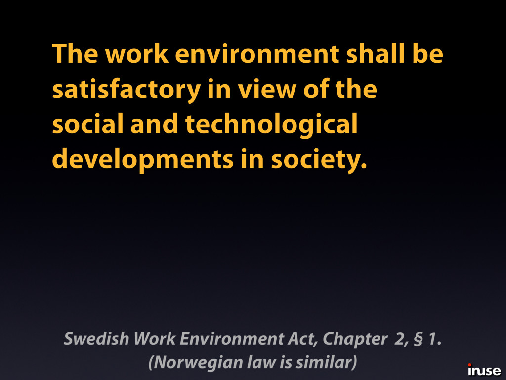 The work environment shall be satisfactory in v...
