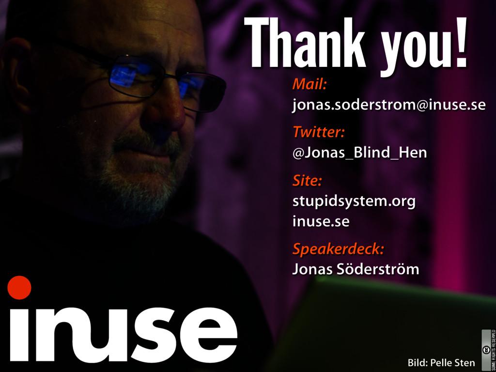 Thank you! Mail: jonas.soderstrom@inuse.se Twit...