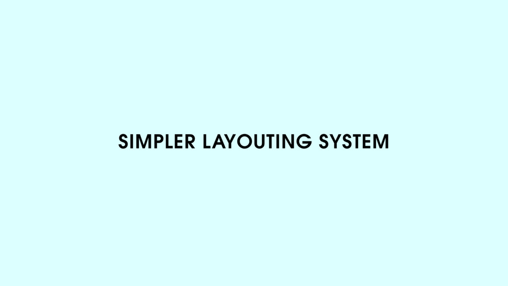 SIMPLER LAYOUTING SYSTEM