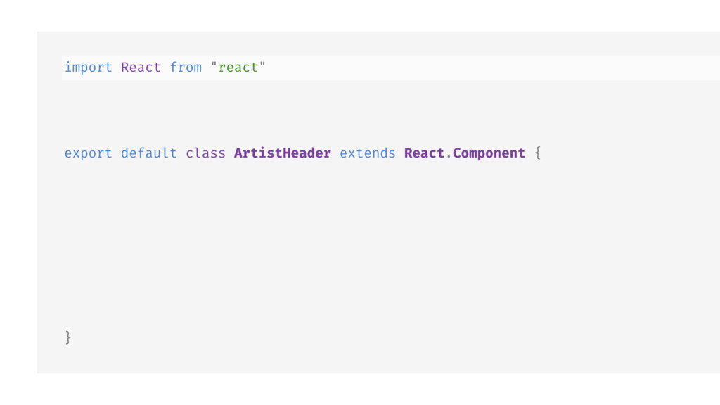 "import React from ""react"" export default class ..."
